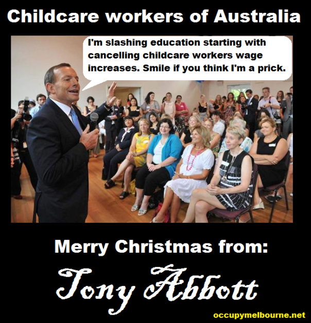 Tony Abbott back flips on previous government promises on childcare worker wage increases. Ironic one of the first things we teach children is to not tell lies, Tny Abbott seems so retarded this still hasn't sunk in . Maybe he failed preschool.
