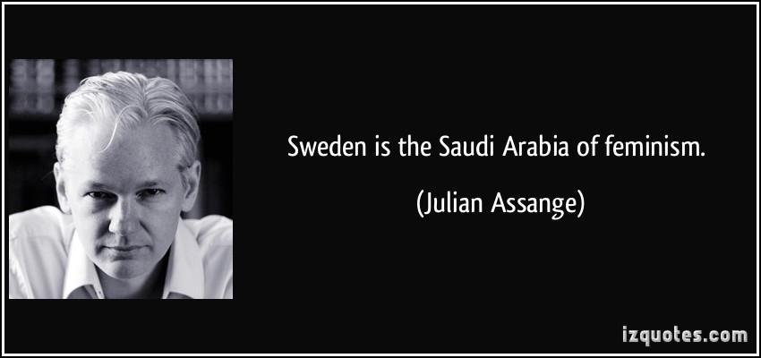 quote-sweden-is-the-saudi-arabia-of-feminism-julian-assange-207757